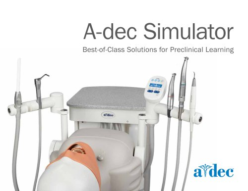 A-dec Simulator Best-of-Class Solutions for Preclinical Learning
